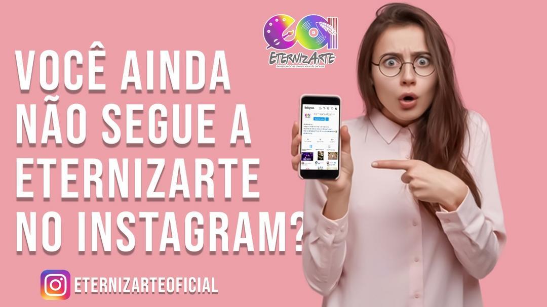 Sigam também o instagram: @eternizarteoficial