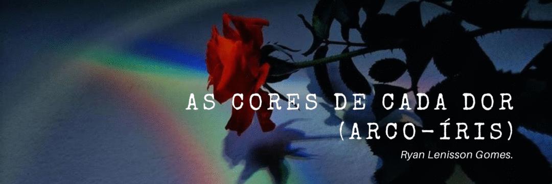 As Cores de Cada Dor (Arco-íris)