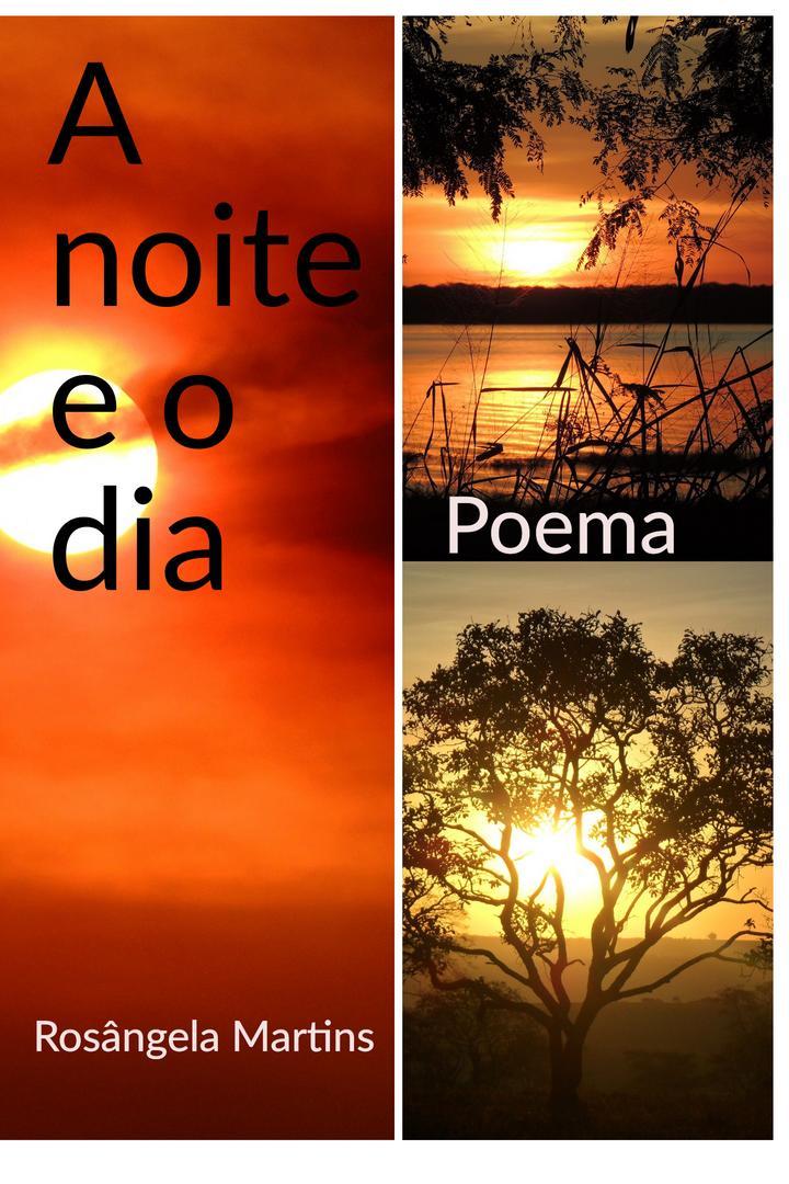 A NOITE E O DIA - poema