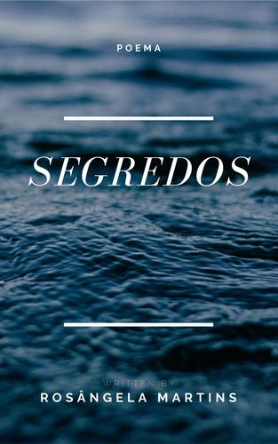 SEGREDOS - poema
