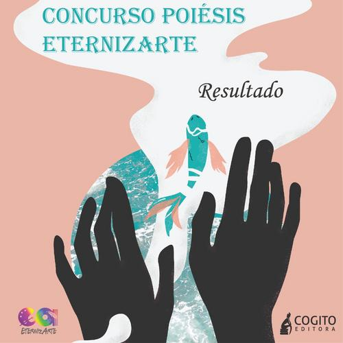 Resultado Final do Concurso Poiésis EternizArte