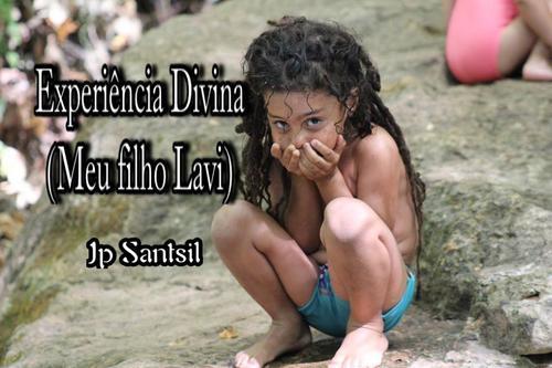 Experiência Divina (Meu filho Lavi)