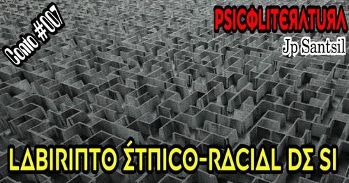 Labirinto étnico-racial de si