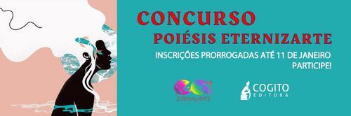 Concurso Poiésis EternizArte- Inscrições Prorrogadas até o dia 11 de Janeiro de 2021