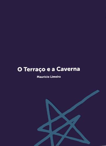 [Divulgação] O TERRAÇO E A CAVERNA - Romance